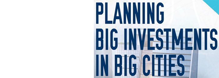 """Planning Big Investments in Big Cities,"" an Urban Planning Speaker Series"